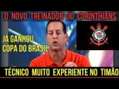 OFICIAL! NOVO TÉCNICO DO CORINTHIANS - YouTube